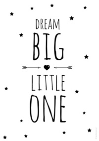 Darmowy plakat - Dream Big Little One