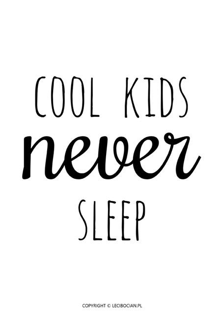 Plakat Cool kids never sleep