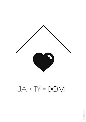 Plakaty do domu - Ja + Ty = Dom