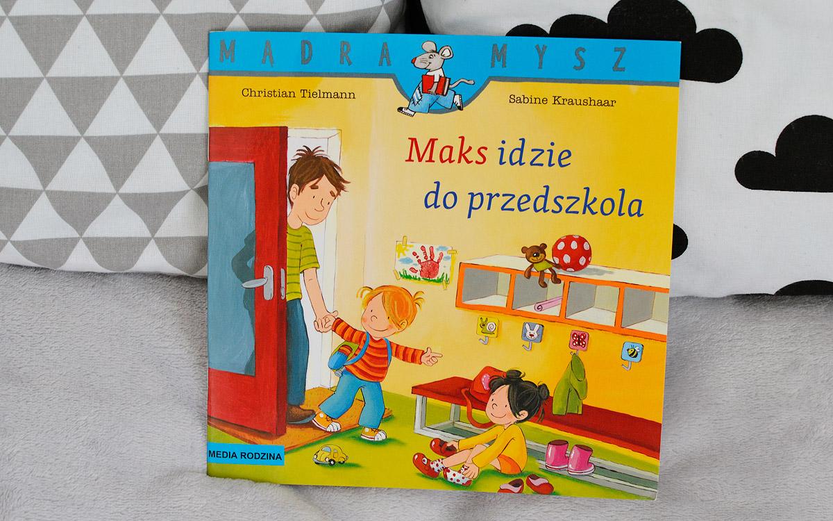 Maks idzie do przedszkola - recenzja