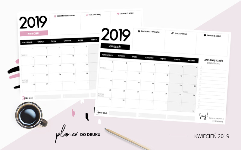 Planer kwiecień 2019 – do pobrania i wydrukowania w dwóch kolorach