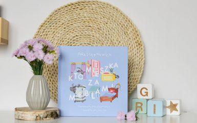 Kto mieszka za meblami, czyli niezwykła książka napisana przez dziecko
