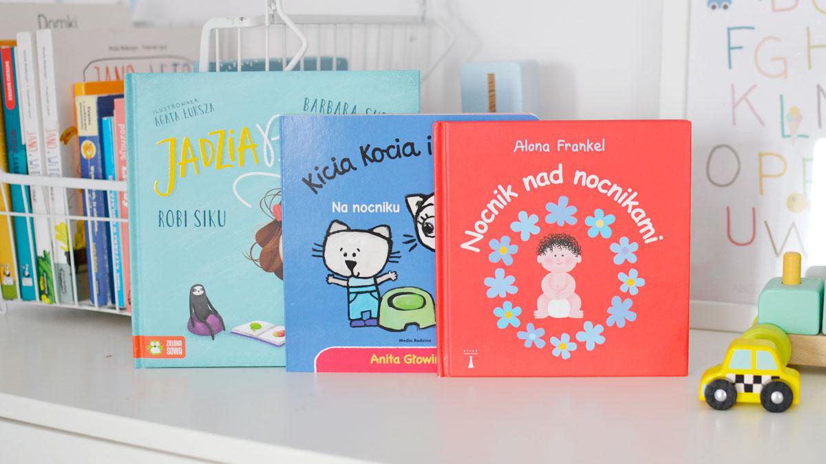 Książki, które pomogą w odpieluchowaniu dziecka - 3 fajne książkiKsiążki, które pomogą w odpieluchowaniu dziecka - 3 fajne książki