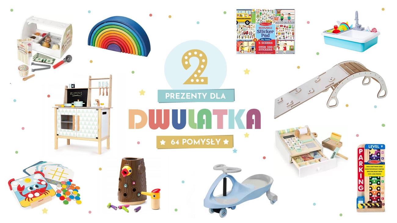 Prezent dla dwulatka - 64 fajne zabawki dla dwulatka