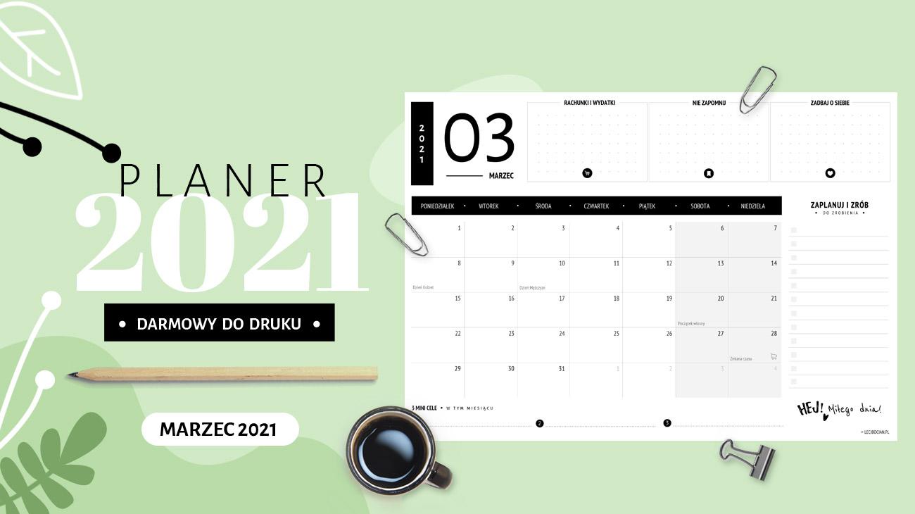Planer marzec 2021 - do druku za darmo
