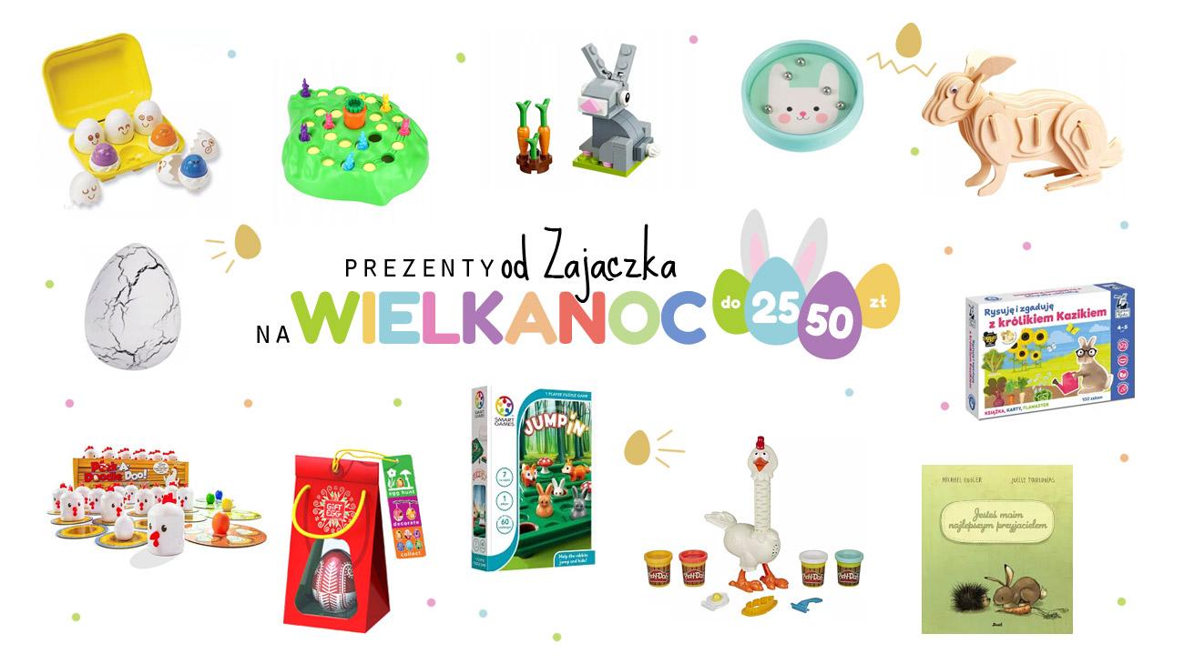 Prezenty od zajączka dla dzieci na Wielkanoc - do 25 i 50 zł