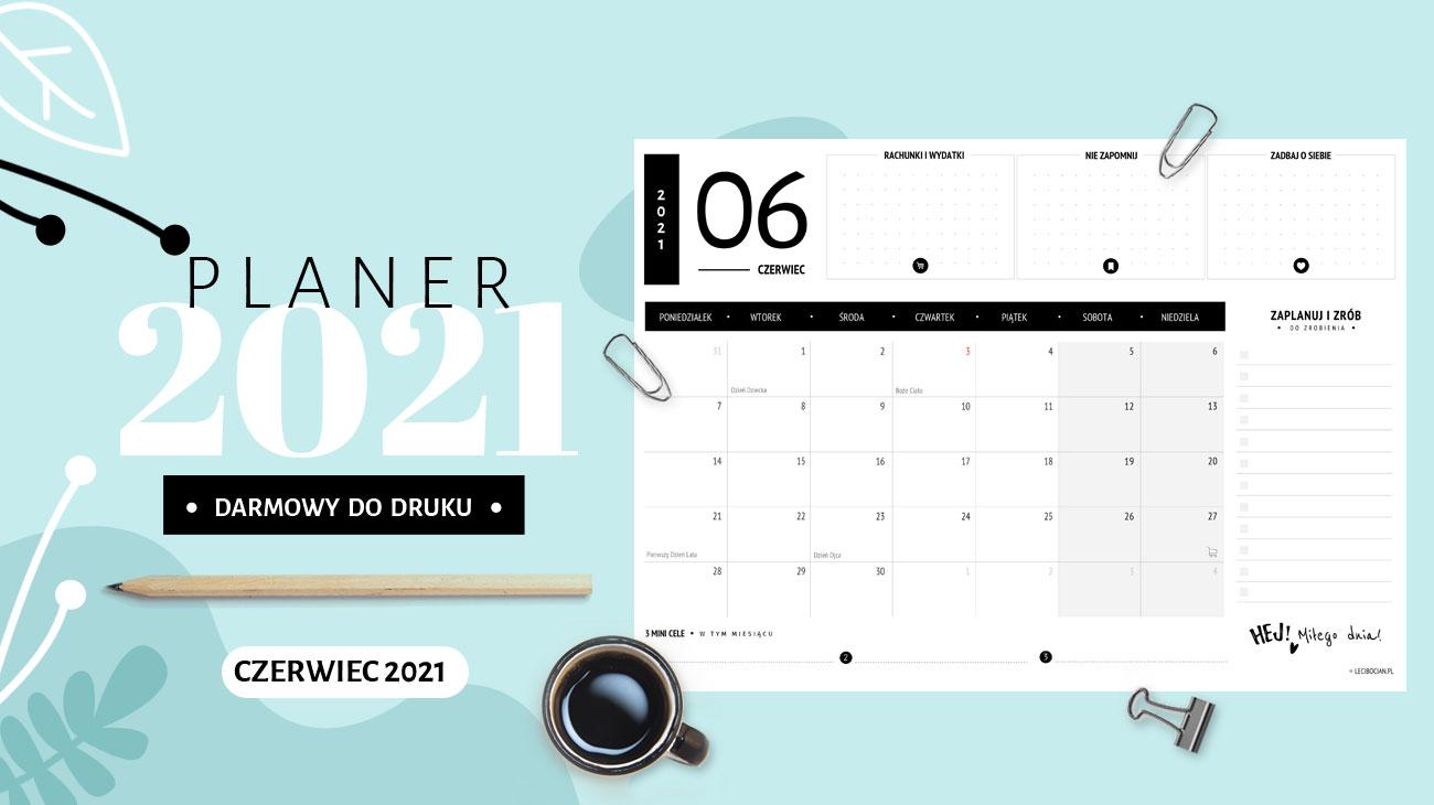 Planer czerwiec 2021 – do druku za darmo