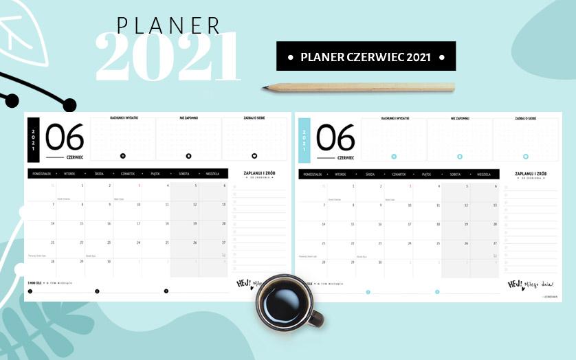 Planer czerwiec 2021 - do druku za darmo